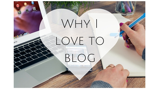 Why I love to blog